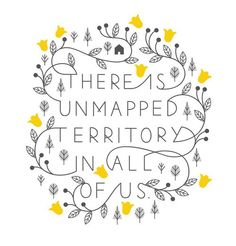 There is unmapped territory in all of us