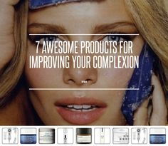 7 #Awesome Products for #Improving Your Complexion ... → #Skincare [ more at http://skincare.allwomenstalk.com ]  #Spot #Latest #Trend #Pore #Finishing