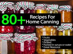 80+ Recipes For Home Canning -
