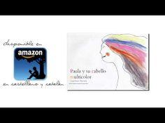 ▶ Book Trailer- Cuentos Infantiles -Paula y su cabello multicolor.Descubre el e-Book Paula y su cabello multicolor. Educación Emocional y autoconocimiento a través de la literatura. Enlaces de Compra: Castellano: https://www.amazon.es/dp/B00DJUBB9W Català: http://www.amazon.es/Paula-cabell-multicolor-conte-%C2%B7lustrat-ebook/dp/B00DGXY2EI