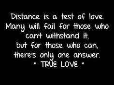 Distance Is A Test - Love Quotes