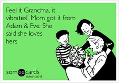 Feel it Grandma, it vibrates!! Mom got it from Adam & Eve. She said she loves hers.