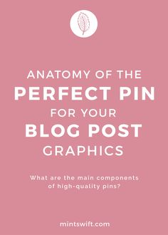Learn anatomy of pinnable images for your blog posts and the main components of high-quality pins which are essential in getting your pins seen in the smart feed
