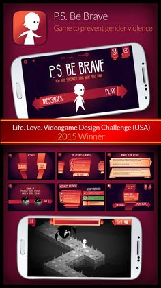 PS: Be Brave. App against Teen Dating Violence. Gaming + Design. // 2nd place in TDV Games Challenge. 2015