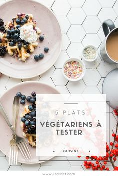 5 plats végétariens à tester ! - Lisa Dct
