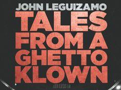 John Leguizamo: Tales From A Ghetto Klown by Ben DeJesus, via Kickstarter.