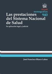 Las prestaciones del Sistema Nacional de Salud. / José Francisco Blasco Lahoz.   Tirant lo Blanch, 2014