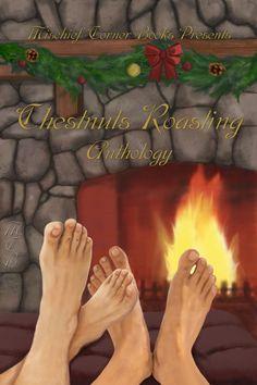 Chestnuts Roasting - A Mischief Corner Books Christmas Anthology