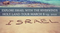 Join The RiverWinds for a one of a kind tour of The Holy Land. The land will be blooming as you explore The Bible in real life. Sea Of Galilee, Holy Land, Israel, Real Life, How To Find Out, March, Bible, Tours, Explore