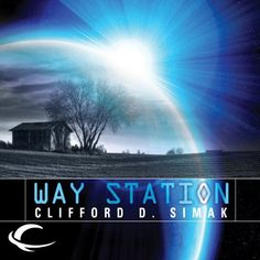"""Another must-listen from my #AudibleApp: """"Way Station"""" by Clifford D. Simak, narrated by Eric Michael Summerer."""
