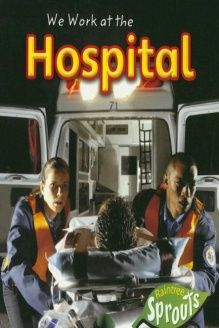 We Work at the Hospital (Where We Work) , 978-1410922519, Angela Aylmore, Raintree