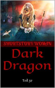 Dark Dragon: Teil 37 (Dark Dragon Series) von Shortstory Woman Kindle Unlimited, Dragon Series, Promotion, Dark, Concert, Books, Movies, Movie Posters, Machine Learning
