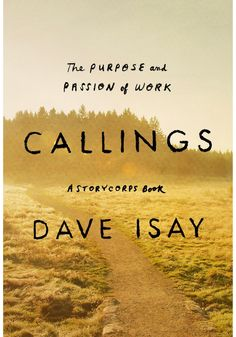 """StoryCorps founder Dave Isay's latest book, Callings, is an anthology of first-person testimonials from subjects who love their chosen profession—from garbage collectors to philosophers. Isay's intention in creating the book?  To """"help give you the strength to listen to that still, small voice inside, and discover the work you  were born to do."""""""