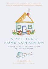 A Knitter's Home Companion by Michelle Edwards   STC Craft/ Melanie Falick Books