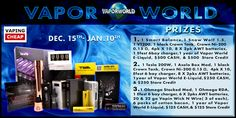 Enter to win one over $5100 woth of Vape Gear & Cash from Vapor World at http://VapingCheap.com/5100-vape-gear-giveaway/