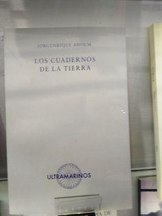 """""""Los cuadernos de la tierra"""" de JorgEnrique Adoum. Ultramarinos."""