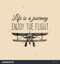 Life is a journey, enjoy the flight motivational quote. Hand sketched aviation illustration in engraving style. Airplane Quotes, Aviation Quotes, Aviation Decor, Airplane Decor, Airplane Nursery, Airplane Tattoos, Flight Quotes, Fly Quotes, Motivational Quotes