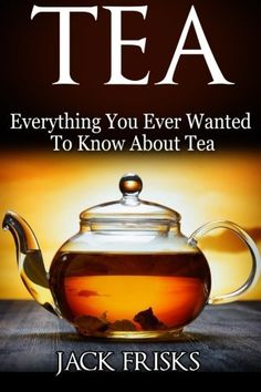 Tea Everything You Wanted to Know About Tea ** You can get additional details at the image link.
