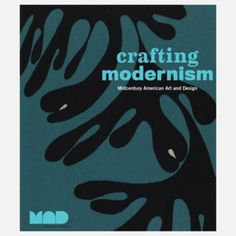 Crafting Modernism, $42, now featured on Fab.