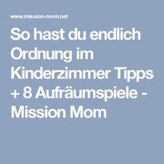 So hast du endlich Ordnung im Kinderzimmer Tipps + 8 Aufräumspiele - Mission Mom
