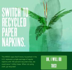 Switch to recycled paper napkins. ow.ly/albdk
