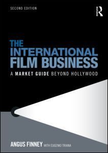 The International Film Business: A Market Guide Beyond Hollywood