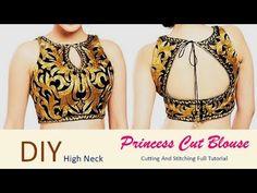DIY High Neck Princess Cut Blouse Cutting And Stitching Full Tutorial Choli Designs, Saree Blouse Designs, Blouse Patterns, Sewing Patterns, Blouse Back Neck Designs, High Neck Blouse, Princess Cut Blouse Design, Blouse Tutorial, Vintage Dress Patterns