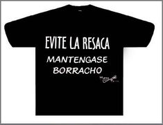 Order T Shirts, Spanish Quotes, Personalized T Shirts, Casual Elegance, Cotton Tee, Colorful Shirts, 21st, Humor, How To Make