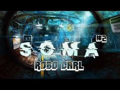 SOMA #2 ROBO CARL - YouTube