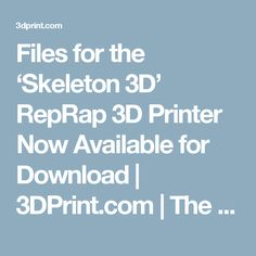 Files for the 'Skeleton 3D' RepRap 3D Printer Now Available for Download | 3DPrint.com | The Voice of 3D Printing / Additive Manufacturing