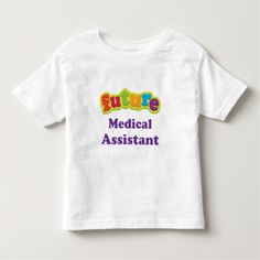 Medical Assistant (Future) Infant Baby T-T Shirt, Hoodie Sweatshirt