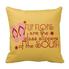 """Cute summer themed customizable pillows for flip flops lovers who live in the south. A pair of red striped flip flops and the saying """"flip flops are the glass slippers of the south"""" ."""