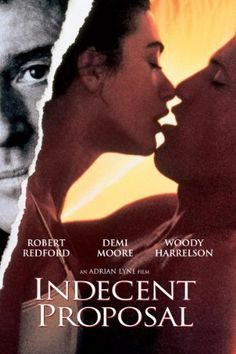INDECENT PROPOSAL (1993): A married woman agrees to have sex with another man for $1,000,000.