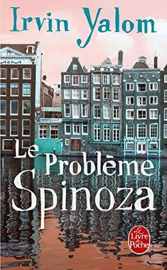 Le problème Spinoza par Irvin D. Yalom