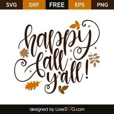 *** FREE SVG CUT FILE for Cricut, Silhouette and more *** Happy fall y'all!