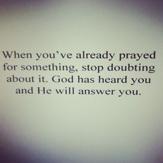 He will answer you.