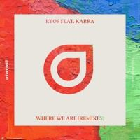Ryos feat. KARRA - Where We Are (Jayden Jaxx Remix) [OUT NOW] by Enhanced on SoundCloud