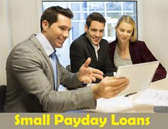 Small Payday Loans – Get Quick Cash Advance In Need Since Now Loans Are At Your Fingertips!