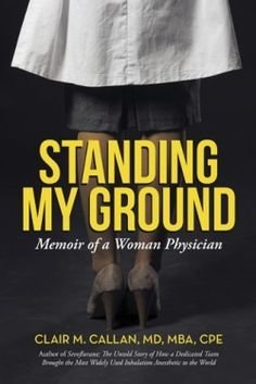 Standing My Ground: Memoir of a Woman Physician (9781480808072) — This is the incredible true story of a remarkable woman who cracked the glass ceiling of the medical world. Read more: https://www.forewordreviews.com/reviews/standing-my-ground/?utm_source=pinterest&utm_medium=social&utm_campaign=new-review