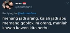 61 New Ideas For Memes Indonesia Ngegas Quotes Lucu, Jokes Quotes, Me Quotes, Funny Quotes, Memes Funny Faces, Funny Puns, Super Memes, Relationship Posts, Drama Memes