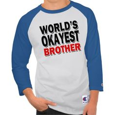 World's Okayest Brother T Shirts