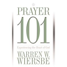 Let Prayer 101 bring your prayer life to a new level—it will give you the confidence you need to pour out your heart to God like never before. Written by Warren W. Wiersbe