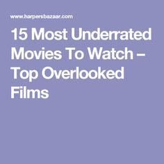 15 Most Underrated Movies To Watch – Top Overlooked Films