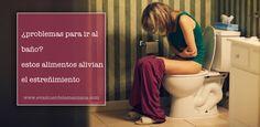 ¿Problemas para ir al baño? Estos alimentos alivian el estreñimiento