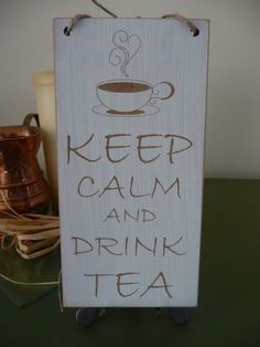 Keep Calm And Drink Tea Sign Wooden Wall Sign  Designed and Made by Craf'u The Engraving Workshop 100% Handmade in UK Keep Calm Wooden Wall/Door Sign