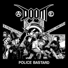 """Police Bastard"" by Doom, crust punk Arte Punk, Punk Art, Heavy Metal Art, Heavy Metal Bands, Rock Band Posters, Anarcho Punk, Dark Art Photography, Punk Poster, Crust Punk"
