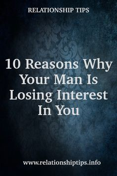 10 Reasons Why Your Man Is Losing Interest In You  #relationshipgoals #happiness #allaboutmen #marriage #relationship Marriage Relationship, Your Man, Happiness, Lost, Bonheur, Being Happy, Happy