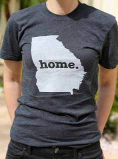 The Georgia Home T-Shirt. $25.00, via Etsy.- I need this shirt! :)