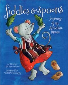 Book Fiddles and Spoons: Journey of an Acadian Mouse by Lila Hope-Simpson