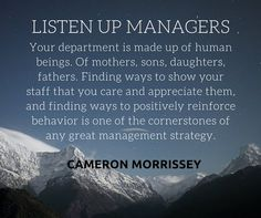 100% agreed - staff are made up of human beings of mothers, sons, daughters, fathers...